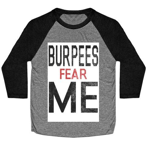 Burpees fear ME (tank) Baseball Tee