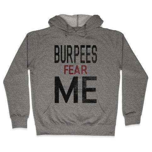 Burpees fear ME (tank) Hooded Sweatshirt