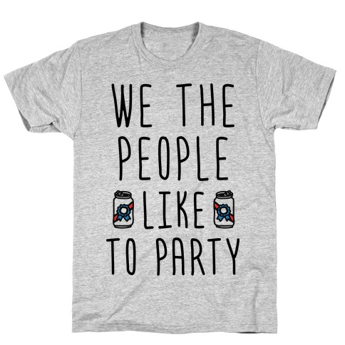We The People Like To Party Mens/Unisex T-Shirt