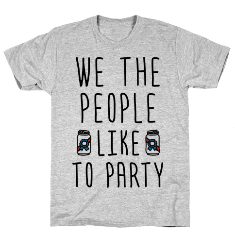 We The People Like To Party Mens T-Shirt