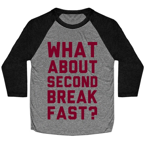 What About Second Breakfast? Baseball Tee