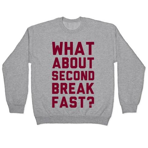 What About Second Breakfast? Pullover