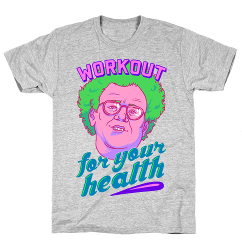 Workout For Your Health Mens T-Shirt