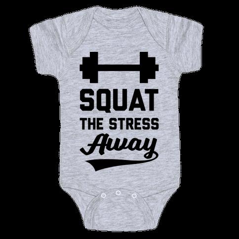 Squat The Stress Away Baby Onesy