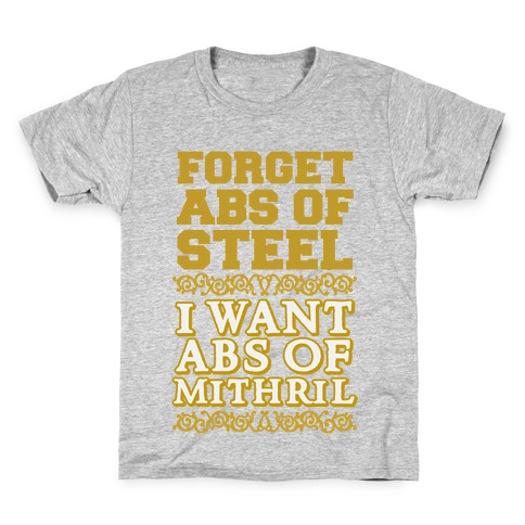 I Want Abs of Mithril Kids T-Shirt