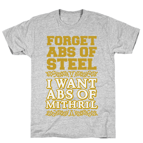 I Want Abs of Mithril Mens T-Shirt