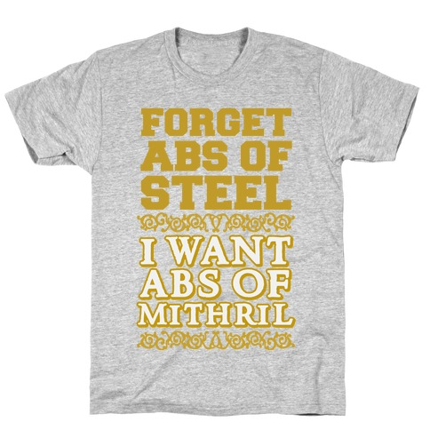 I Want Abs of Mithril Mens/Unisex T-Shirt