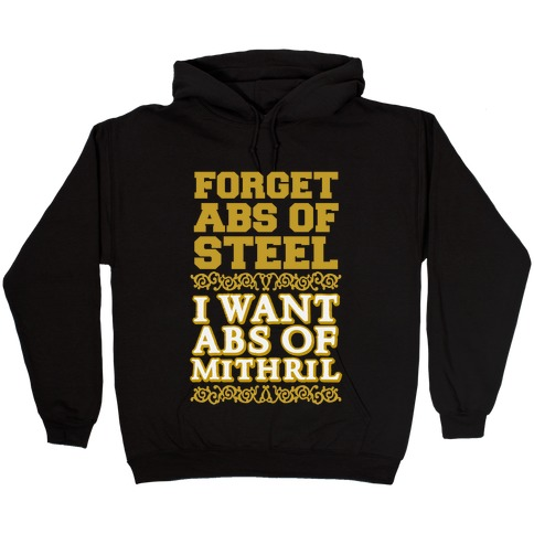 I Want Abs of Mithril Hooded Sweatshirt