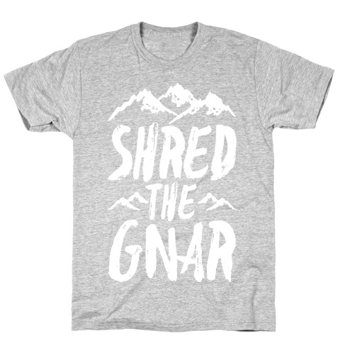 Shred the Gnar T-Shirt