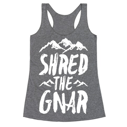 Shred the Gnar Racerback Tank Top