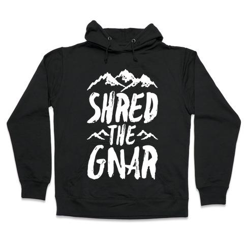 Shred the Gnar Hooded Sweatshirt