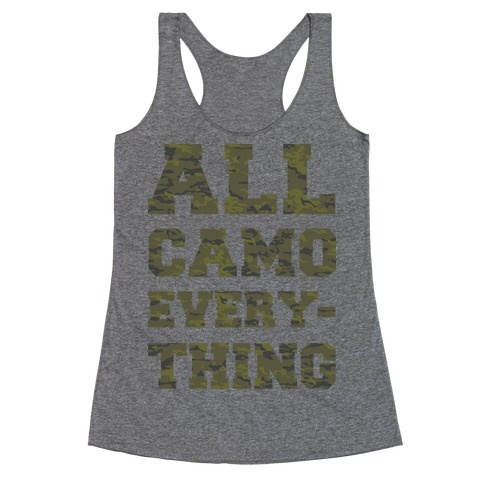 All Camo Everything Racerback Tank Top