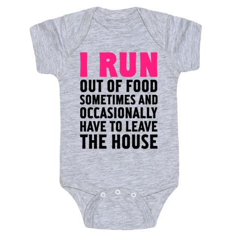 I Run (Out Of Food Sometimes) Baby Onesy