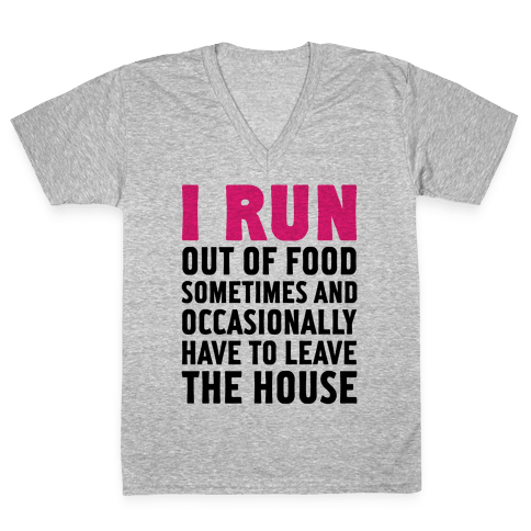 I Run (Out Of Food Sometimes) V-Neck Tee Shirt