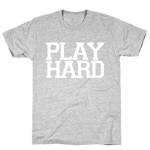 PLAY HARD (white font) Mens T-Shirt