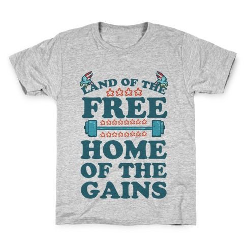 Land of the Free. Home of the Gains! Kids T-Shirt