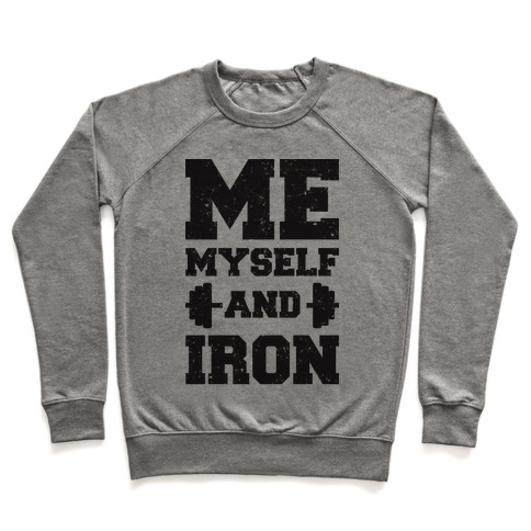 Me Myself And Iron Pullover