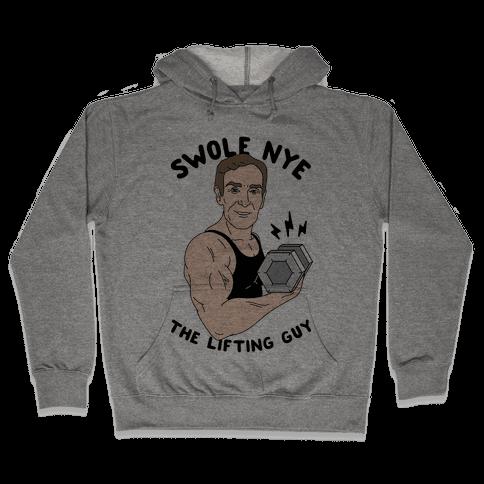 Swole Nye The Lifting Guy Hooded Sweatshirt