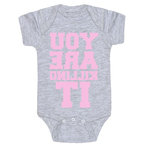 You Are Killing It (Mirrored) Baby Onesy