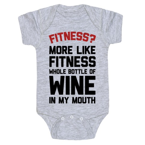 Fitness More Like Fitness Whole Bottle Of Wine In My Mouth Baby Onesy