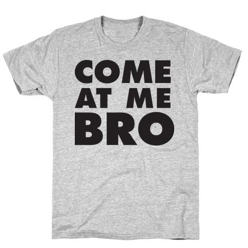 Come At Me Bro (Tank) T-Shirt