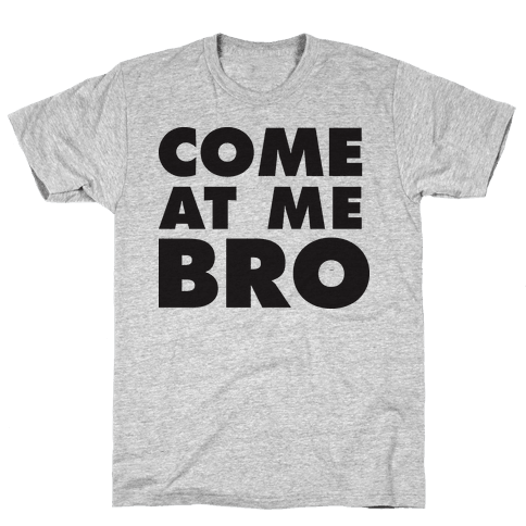 Come At Me Bro (Tank) Mens T-Shirt
