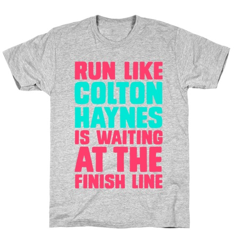 Run Like Colton Haynes is Waiting T-Shirt
