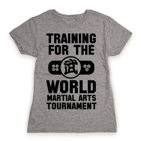 Training for the World Martial Arts Tournament Womens T-Shirt