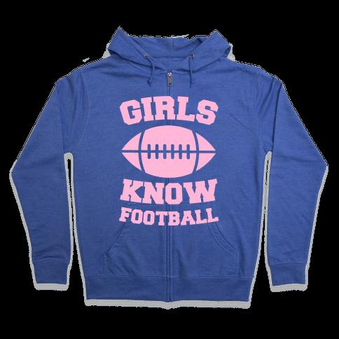 Girls Know Football Zip Hoodie