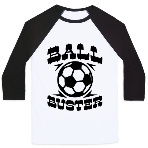 Ball Buster (Soccer) Baseball Tee