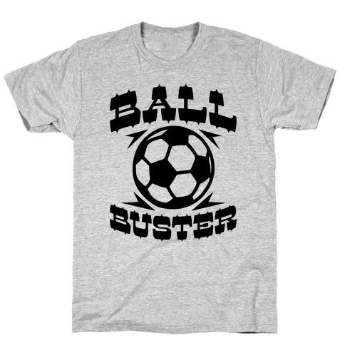 Ball Buster (Soccer) T-Shirt