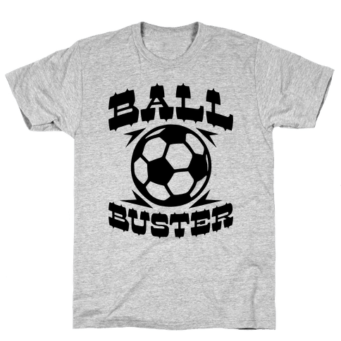 Ball Buster (Soccer) Mens T-Shirt
