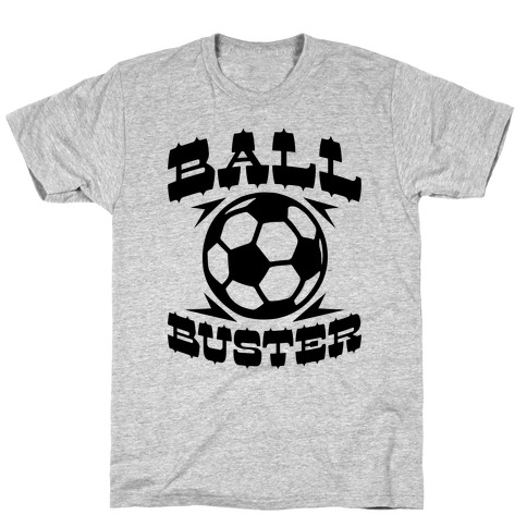 Ball Buster (Soccer) T-Shirt