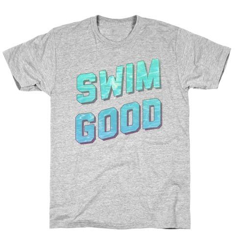 Swim Good Mens T-Shirt