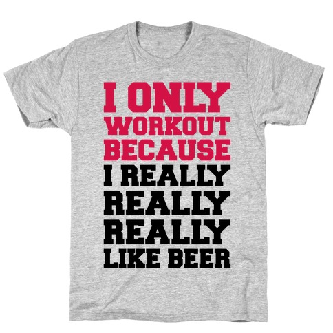 Beer Workout Mens/Unisex T-Shirt