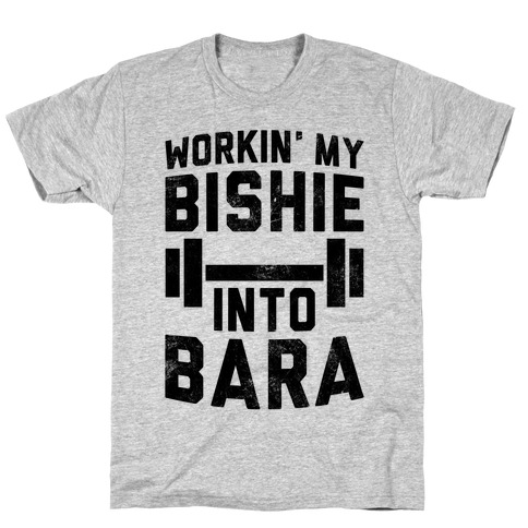 Workin' My Bishie Into Bara Mens/Unisex T-Shirt