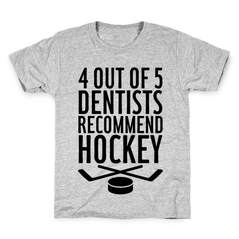 4 Out Of 5 Dentists Recommend Hockey Kids T-Shirt