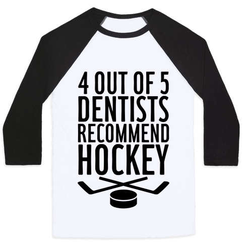 4 Out Of 5 Dentists Recommend Hockey Baseball Tee
