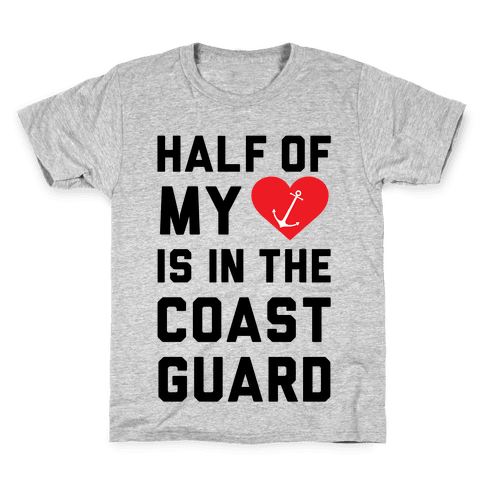 Half My Heart Is In The Coast Guard (Coast Guard T-Shirt) Kids T-Shirt
