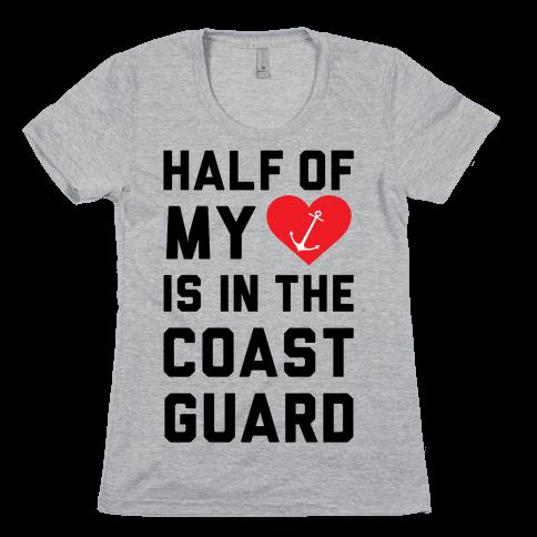 Half My Heart Is In The Coast Guard (Coast Guard T-Shirt) Womens T-Shirt