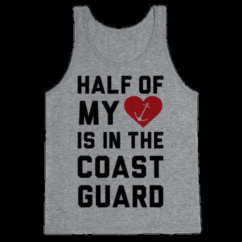 Half My Heart Is In The Coast Guard (Coast Guard T-Shirt) Tank Top