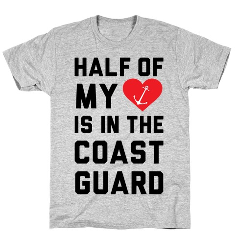 Half My Heart Is In The Coast Guard (Coast Guard T-Shirt) T-Shirt