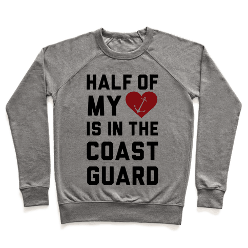 Half My Heart Is In The Coast Guard (Coast Guard T-Shirt) Pullover