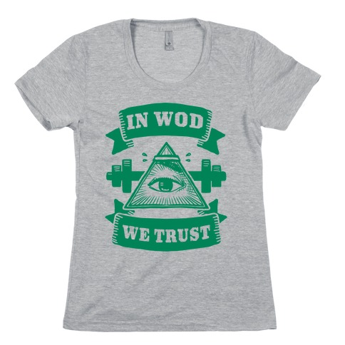 In WOD We Trust Womens T-Shirt