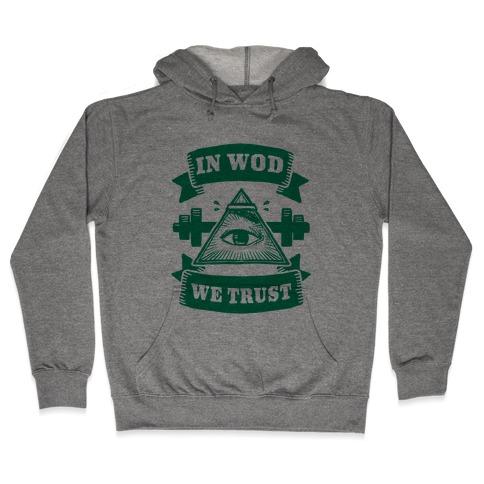 In WOD We Trust Hooded Sweatshirt