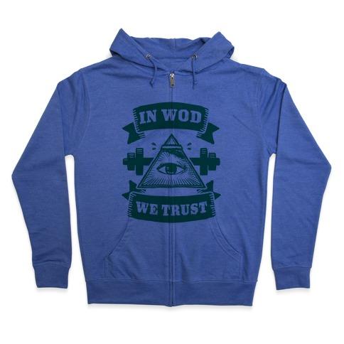 In WOD We Trust Zip Hoodie