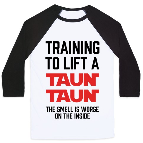 Training To Lift A Tauntaun - The Smell is Worse on the Inside Baseball Tee
