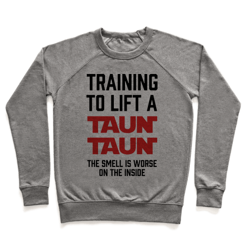 Training To Lift A Tauntaun - The Smell is Worse on the Inside Pullover