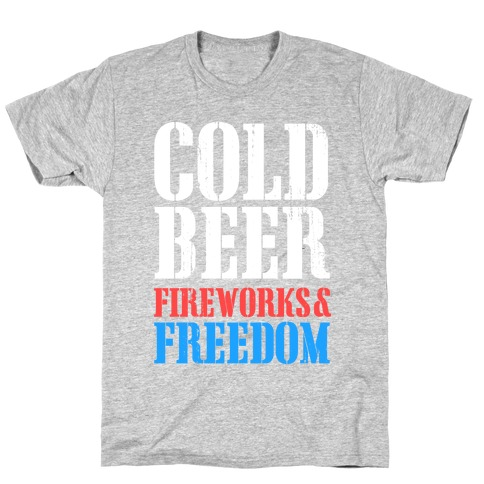 Cold Beer, Fireworks, and Freedom Mens/Unisex T-Shirt