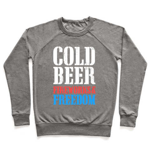 Cold Beer, Fireworks, and Freedom Pullover